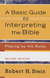 A Basic Guide to Interpreting the Bible, 2nd edition: Playing by the Rules