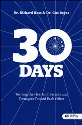 30 Days: Turning the Hearts of Parents & Teenagers Toward Each Other, Member Book