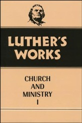 Luther's Works [LW], Volume 39: Church and Ministry I