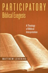 Participatory Biblical Exegesis: A Theology of Biblical Interpretation