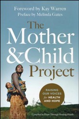 The Mother and Child Project: Raising Our Voices for Health and Hope in the Developing World