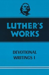 Luther's Works [LW], Volume 42: Devotional Writings I