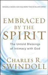 Embraced By The Spirit...The Untold Blessings of Intimacy with God