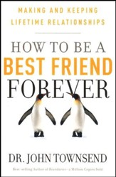 How to Be a Best Friend Forever: Making and Keeping Lifetime Relationships - Slightly Imperfect