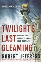 Twilight's Last Gleaming: How America's Last Days Can Be Your Best Days  -  Book Club Edition