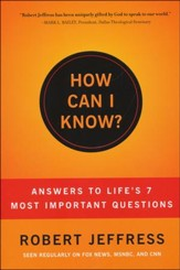 How Can I Know? Answers to Life's 7 Most Important Questions - Slightly Imperfect