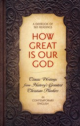 How Great Is Our God: Classic Writings from History's Greatest Christian Thinkers - Slightly Imperfect