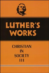 Luther's Works [LW], Volume 46: The Christian in Society III  - Slightly Imperfect