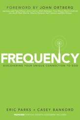 Frequency: Discovering Your Unique Connection to God