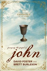 Praying the Gospel of John: Know Jesus! Unleash the Power of Your Faith - Slightly Imperfect