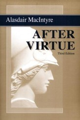After Virtue: A Study in Moral Theology, Third Edition