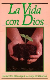 La Vida con Dios: Elementos Básicos para los Creyentes Nuevos   (Life with God: Basics for New Believers)