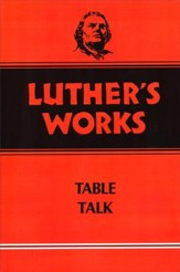 Luther's Works [LW], Volume 54: Table Talk