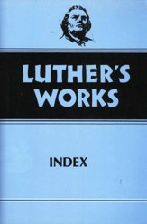 Luther's Works-Index, Vol. 55