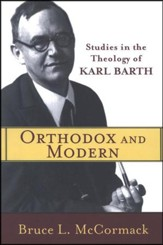 Orthodox and Modern: Studies in the Theology of Karl Barth - Slightly Imperfect