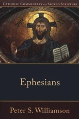 Ephesians: Catholic Commentary on Sacred Scripture [CCSS]