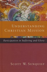 Understanding Christian Mission: Participation in Suffering and Glory