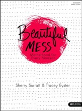 Beautiful Mess: Motherhood for Every Moment (Member Book)