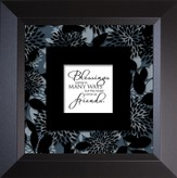 Blessings...Friends - Truth Squared Framed Art Series