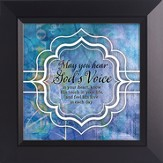 May You Hear God's Voice In Your Heart Framed Art