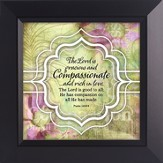 The Lord Is Gracious and Compassionate Framed Art