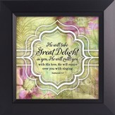 He Will Take Great Delight In You Framed Art