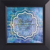 The Lord Your God Goes With You Framed Art
