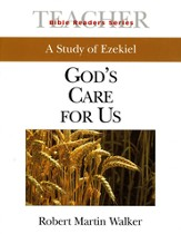 God's Care for Us, A Study of Ezekiel:                                 Bible Readers Series, Teacher