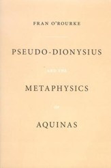 Pseudo-Dionysius and the Metaphysics of Aquinas