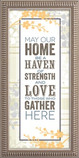 May Our Home Be A Haven Of Strength and Love Framed Art