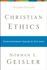 Christian Ethics: Contemporary Issues & Options, Second Edition
