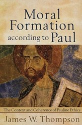 Moral Formation According to Paul: The Context and Coherence of Pauline Ethics - Slightly Imperfect