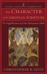 The Character of Christian Scripture: The Significance of a Two-Testament Bible - Slightly Imperfect