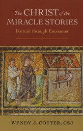 The Christ of the Miracle Stories: Portrait Through Encounter