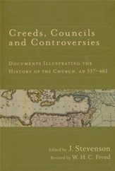 Creeds, Councils, and Controversies: Documents Illustrating the History of the Church, AD 337-461