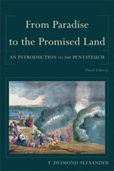 From Paradise to the Promised Land: An Introduction to the Pentateuch, 3rd Edition