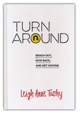 Turn Around: Reach Out, Give Back, and Get Moving