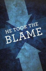 He Took the Blame - Tracts, Pack of 25