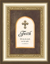 Faith Framed Art with Cross, II Corinthians 5:7