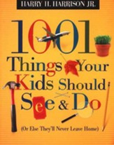 1,001 Things Your Kids Should See or Do (Or Else They'll Never Leave Home)