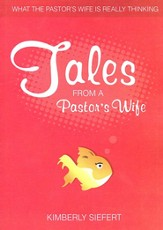 Tales from a Pastor's Wife: What the Pastor's Wife Is Really Thinking.