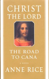 The Road to Cana, Christ the Lord Series #2