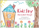 Kids Say the Cutest Things Gift Book