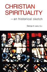 Christian Spirituality: An Historical Sketch