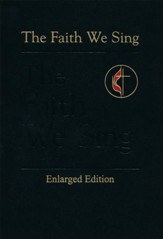 The Faith We Sing Enlarged Pew Edition