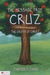 The Message From Cruz, The Cross Of Christ