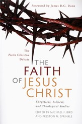 The pistis christou Debate: The Faith of Jesus Christ      Exegetical, Biblical, and Theological Studies - Slightly Imperfect