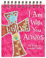 I Am With You Always, 101 Inspiring Scripture and Quotations