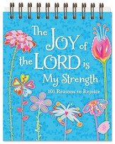 Joy of the Lord Is My Strength, 101 Inspiring Scripture and Quotations