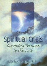 Spiritual Crisis: Surviving Trauma to the Soul